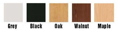 Laminated choices Grey, Black, Oak, Walnut and Maple.
