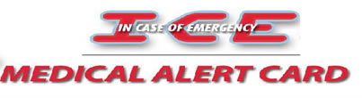 In Case of Emergency Medical alert Card (ICE).